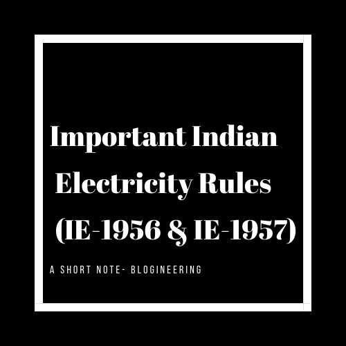 Important Indian Electricity Rules (IE-1956 & IE-1957)